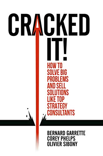 9783319893747: Cracked It!: How to Solve Big Problems and Sell Solutions Like Top Strategy Consultants