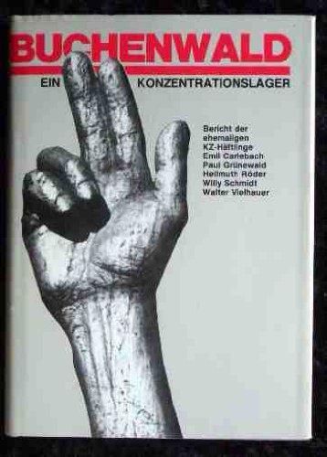 Buchenwald. Ein Konzentrationslager Bericht der ehemaligen KZ-Häftlinge: Carlebach / Grünewald