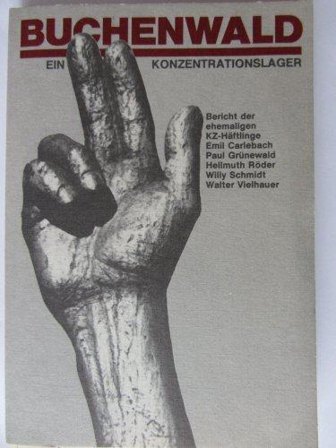 Buchenwald Ein Konzentrationslager Bericht ehemaliger KZ-Häftlinge Emil
