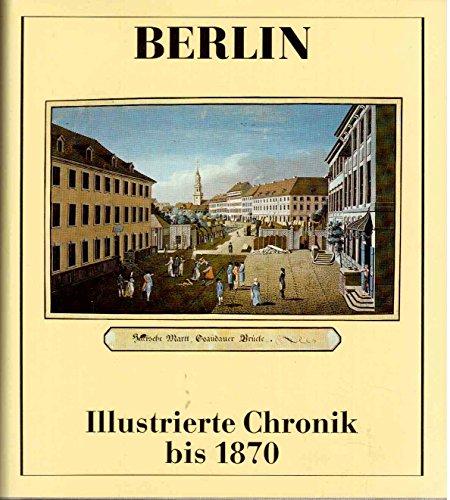BERLIN Illustrierte Chronik bis 1870: Bauer, Roland