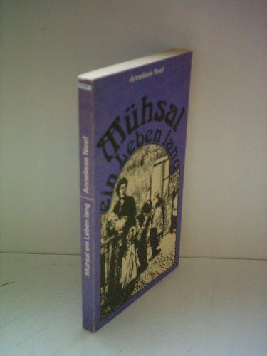 9783320011390: Mühsal ein Leben lang: Zur Situation der Arbeiterfrauen (Schriftenreihe Geschichte)