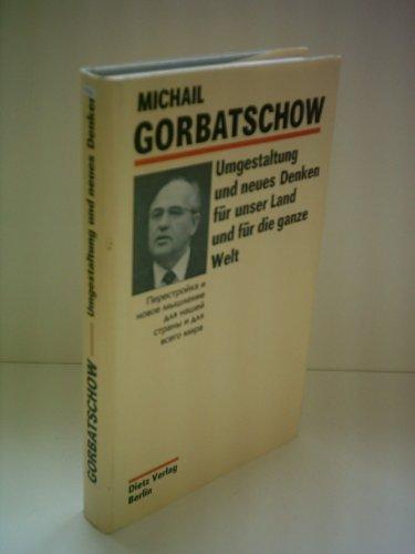 Umgestaltung und neues Denken für unser Land: Gorbatschow, Michail: