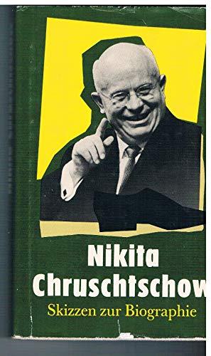 9783320015701: Nikita Chruschtschow. Skizzen zur Biographie;