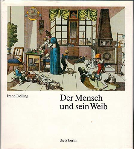 9783320015794: Der Mensch und sein Weib: Frauen- und Männerbilder : geschichtliche Ursprünge und Perspektiven (German Edition)