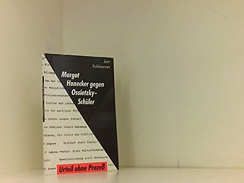 Urteil ohne Prozess: Margot Honecker gegen Ossietzky-Schu?ler (German Edition) - Kalkbrenner, Jo?rn
