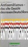 9783320017958: Antisemitismus - das alte Gesicht des neuen Deutschland.