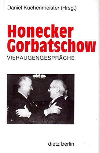 9783320018047: Honecker, Gorbatschow: Vieraugengespräche (German Edition)