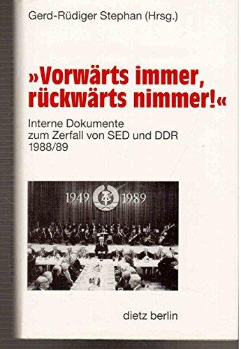 9783320018597: Vorwärts immer, rückwärts nimmer!: Interne Dokumente zum Zerfall von SED und DDR 1988/89