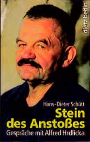 9783320019341: Stein des Ansto�es: Gespr�che mit Alfred Hrdlicka