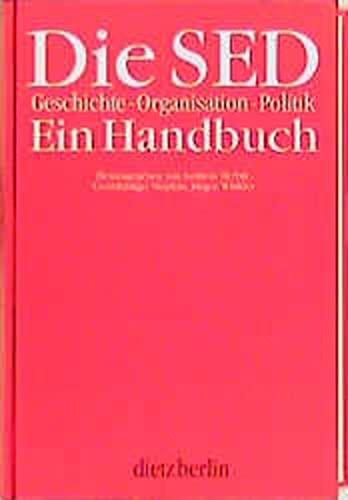 Die SED. Geschichte, Organisation, Politik: Andreas Herbst