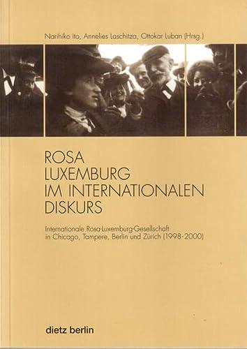 Rosa Luxemburg im internationalen Diskurs: Internationale Rosa-Luxemburg-Gesellschaft in Chicago, Tampere, Berlin und Zürich (1998-2000)