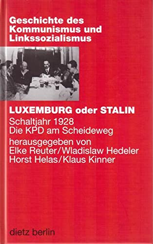 9783320020385: Luxemburg oder Stalin. Schaltjahr 1928. Die KPD am Scheideweg.