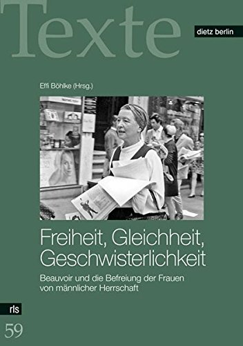 9783320021979: Freiheit, Gleichheit, Geschwisterlichkeit: Beauvoir und die Befreiung der Frauen von männlicher Herrschaft