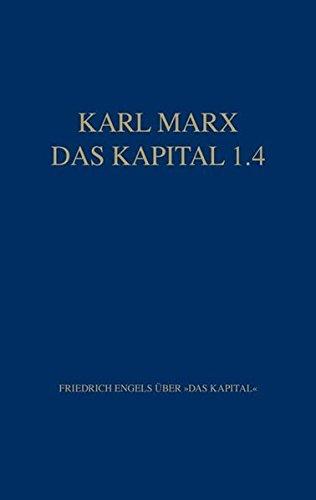 Das Kapital 1.4. Friedrich Engels über das: Marx, Karl: