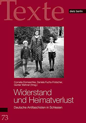 9783320022785: Widerstand und Heimatverlust: Deutsche Antifaschisten in Schlesien