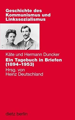 Ein Tagebuch in Briefen (1894-1953): Hermann Duncker