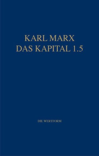 Marx Das Kapital 1.1.-1.5. / Das Kapital: Karl Marx