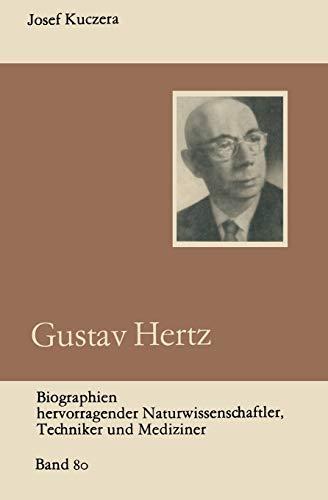 9783322006462: Gustav Hertz (Biographien hervorragender Naturwissenschaftler, Techniker und Mediziner)