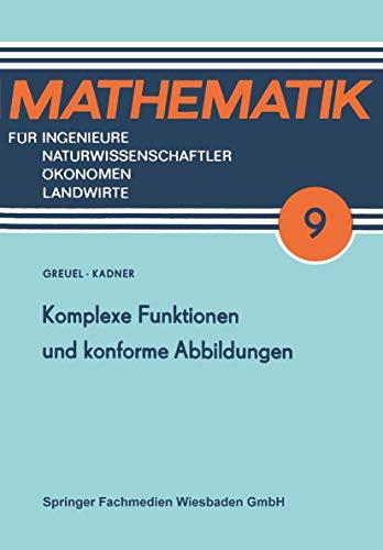 9783322007223: Komplexe Funktionen und konforme Abbildungen (Mathematik für Ingenieure und Naturwissenschaftler, Ökonomen und Landwirte) (German Edition)