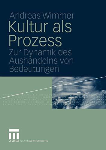 9783322806642: Kultur als Prozess: Zur Dynamik des Aushandelns von Bedeutungen (German Edition)