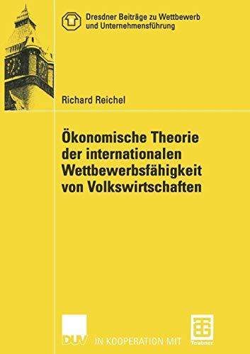 9783322810625: Ökonomische Theorie der internationalen Wettbewerbsfähigkeit von Volkswirtschaften (Dresdner Beiträge zu Wettbewerb und Unternehmensführung) (German Edition)