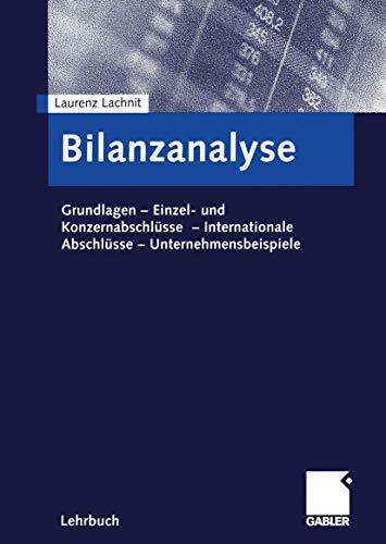 9783322825056: Bilanzanalyse: Grundlagen  -  Einzel- und Konzernabschlüsse  -  Internationale Abschlüsse  -  Unternehmensbeispiele