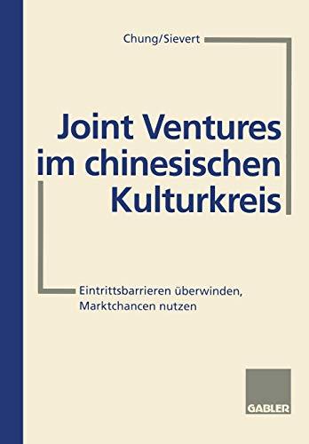 9783322826510: Joint Ventures im chinesischen Kulturkreis: Eintrittsbarrieren überwinden, Marktchancen nutzen (German Edition)