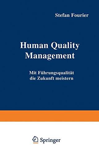 9783322826817: Human Quality Management: Mit Führungsqualität die Zukunft meistern