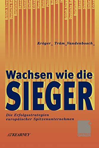 Wachsen wie die Sieger: Die Erfolgsstrategien europäischer: Träm, Michael; Vandenbosch,