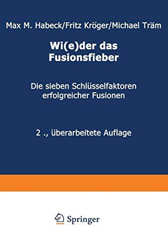 9783322828651: Wi(e)der das Fusionsfieber: Die sieben Schlüsselfaktoren erfolgreicher Fusionen