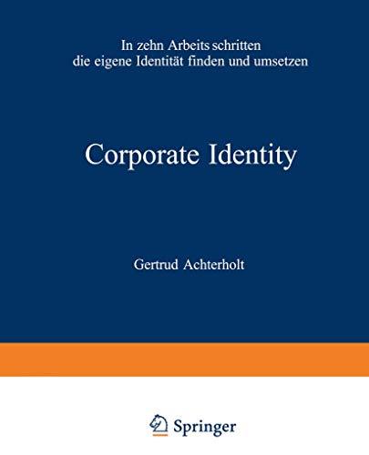 9783322828866: Corporate Identity: In zehn Arbeitsschritten die eigene Identit�t finden und umsetzen