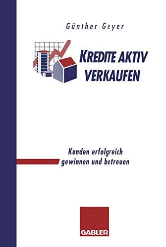 9783322828910: Kredite aktiv verkaufen: Kunden erfolgreich gewinnen und betreuen (German Edition)