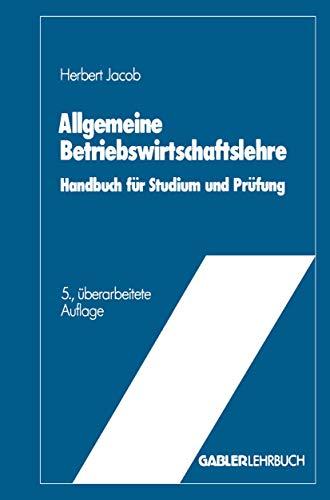9783322829276: Allgemeine Betriebswirtschaftslehre: Handbuch für Studium und Prüfung