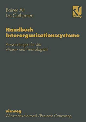 9783322830821: Handbuch Interorganisationssysteme: Anwendungen für die Waren- und Finanzlogistik (Wirtschaftsinformatik) (German Edition)
