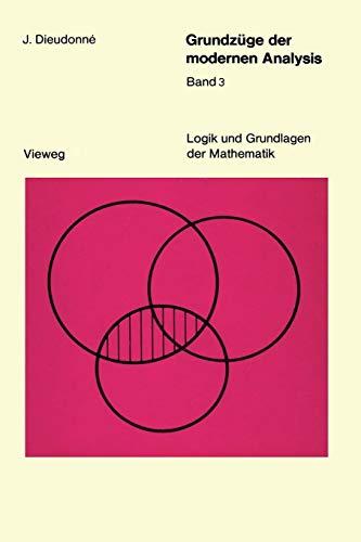 Grundzüge der modernen Analysis: Band 3 (Logik und Grundlagen der Mathematik) (German Edition) (3322831647) by Jean Dieudonné