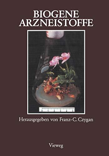 9783322831699: Biogene Arzneistoffe: Entwicklungen auf dem Gebiet der Pharmazeutischen Biologie, Phytochemie und Phytotherapie