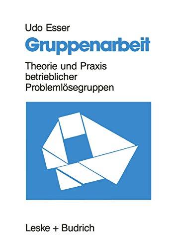 9783322834041: Gruppenarbeit: Theorie und Praxis betrieblicher Problemlösegruppen (German Edition)