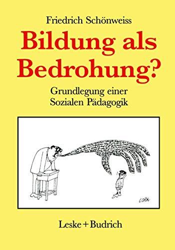 9783322834065: Bildung als Bedrohung?: Zur Grundlegung einer Sozialen Pädagogik (German Edition)