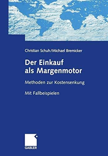 9783322834867: Der Einkauf als Margenmotor: Methoden zur Kostensenkung Mit Fallbeispielen (German Edition)