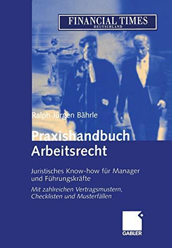 9783322845429: Praxishandbuch Arbeitsrecht: Juristisches Know-how für Manager und Führungskräfte (German Edition)