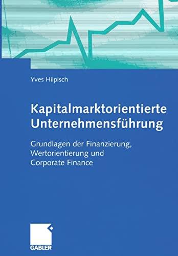 9783322846259: Kapitalmarktorientierte Unternehmensf�hrung: Grundlagen der Finanzierung, Wertorientierung und Corporate Finance