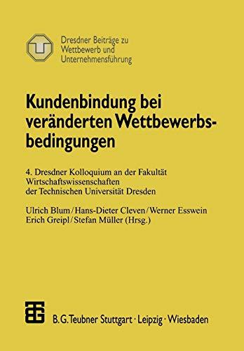 Kundenbindung bei veränderten Wettbewerbsbedingungen: Ulrich Blum