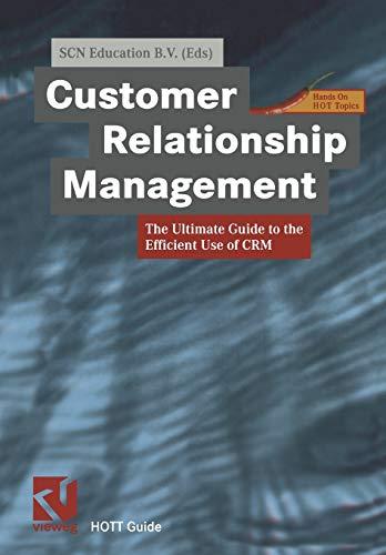 9783322849632: Customer Relationship Management: The Ultimate Guide to the Efficient Use of CRM (XHOTT Guide)