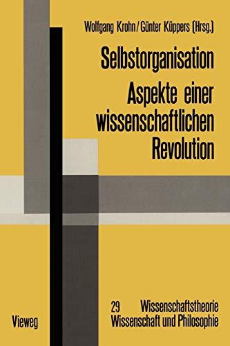 9783322865465: Selbstorganisation: Aspekte einer wissenschaftlichen Revolution (Wissenschaftstheorie, Wissenschaft und Philosophie)