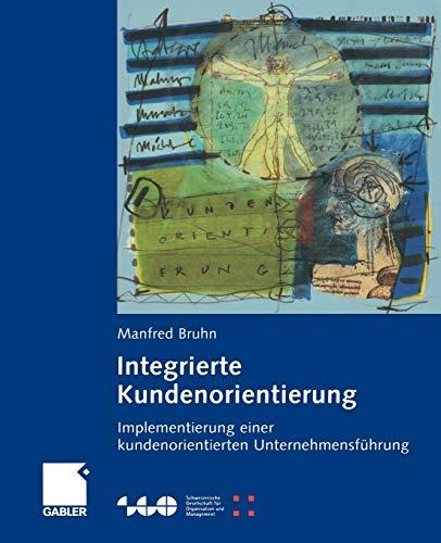 9783322867179: Integrierte Kundenorientierung: Implementierung einer kundenorientierten Unternehmensführung (Schweizerische Gesellschaft für Organisation und Management) (German Edition)