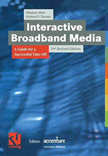 Interactive Broadband Media: A Guide for a Successful Take-Off (XEdition Accenture): Nikolaus Mohr