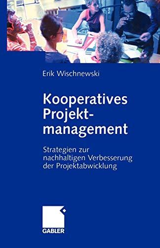 9783322869760: Kooperatives Projektmanagement: Strategien zur nachhaltigen Verbesserung der Projektabwicklung