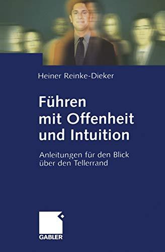 9783322869906: Führen mit Offenheit und Intuition: Anleitungen für den Blick über den Tellerrand (German Edition)