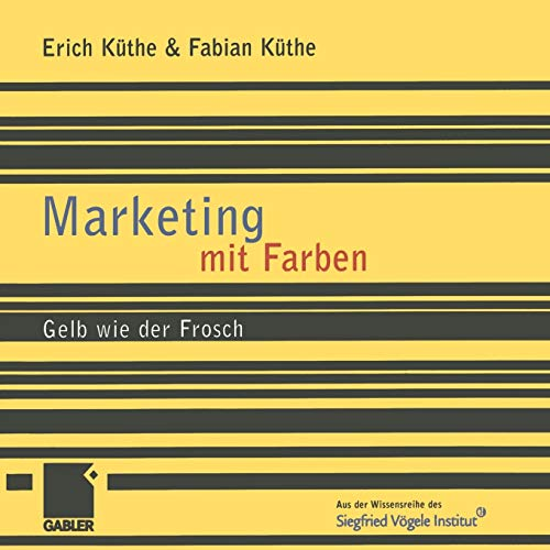 9783322869975: Marketing mit Farben: Gelb wie der Frosch (German Edition)