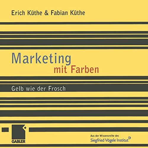 9783322869975: Marketing Mit Farben: Gelb Wie Der Frosch